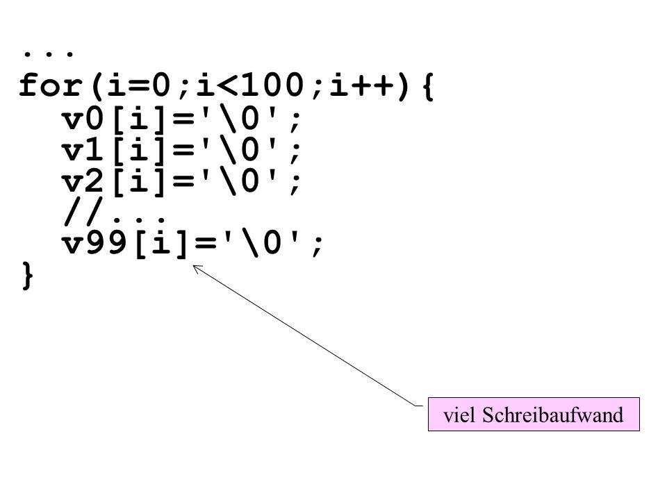 for(i=0;i<100;i++){ v0[i]= \0 ; v1[i]= \0 ; v2[i]= \0 ; //...
